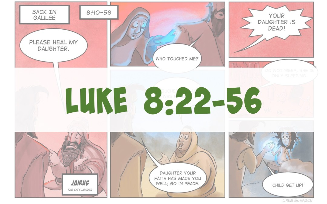 Jesus Shows His Power Over Nature, Demons, Sickness and Death | Luke 8:22-56