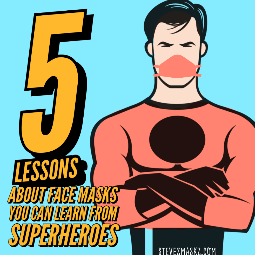 5 Lessons About Face Mask You Can Learn From Superheroes - Take note what these superheroes lessons we can learn are!
