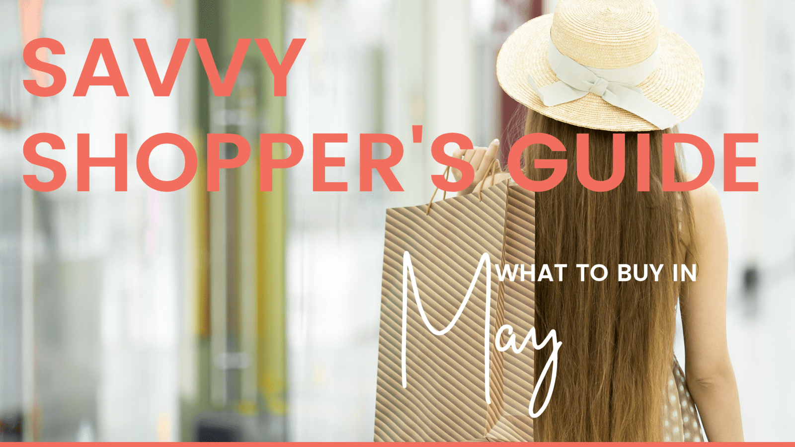 Savvy Shopper's Guide - What to Buy in May