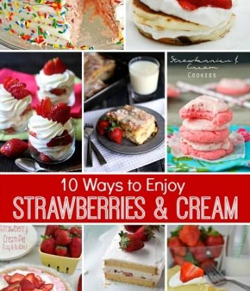 10 Ways to Enjoy Strawberries and Cream