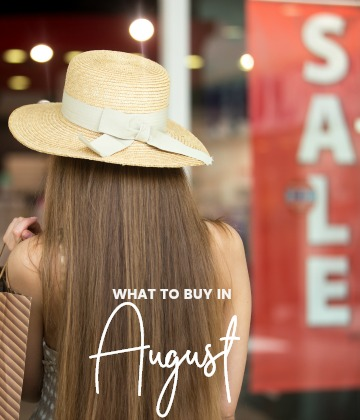 Savvy Shopper's Guide – What to Buy in August
