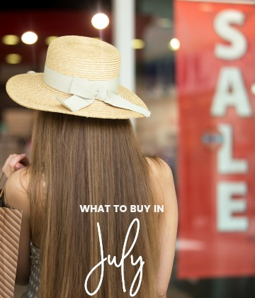 Savvy Shopper's Guide – What to Buy in July