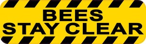 Bees Stay Clear Sticker