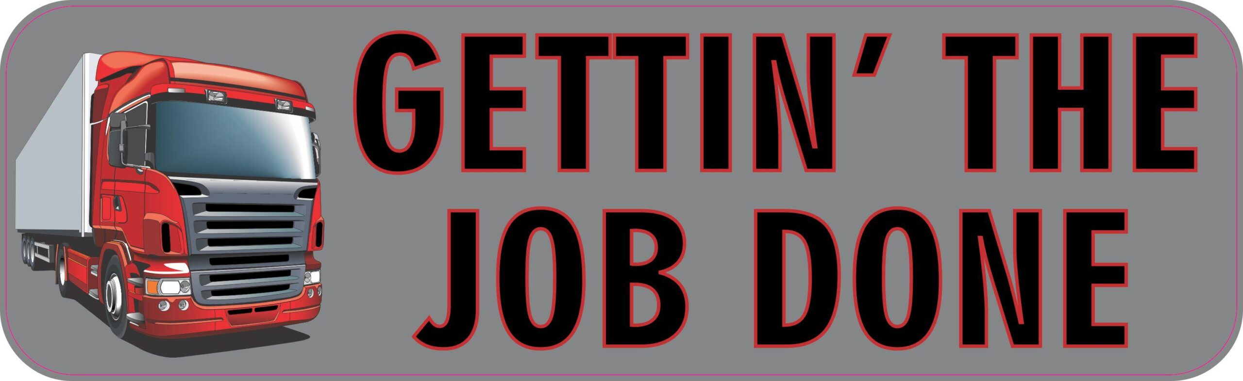 Gettin' the Job Done Bumper Sticker