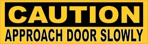 Caution Approach Door Slowly Sticker