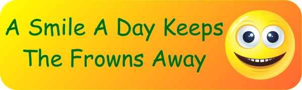 A Smile A Day Keeps The Frowns Away Bumper Sticker