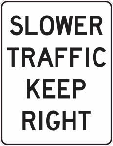 Slower Traffic Keep Right