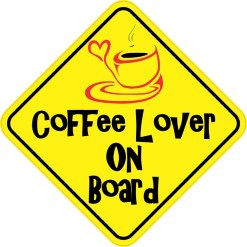 Coffee Lover On Board Sticker