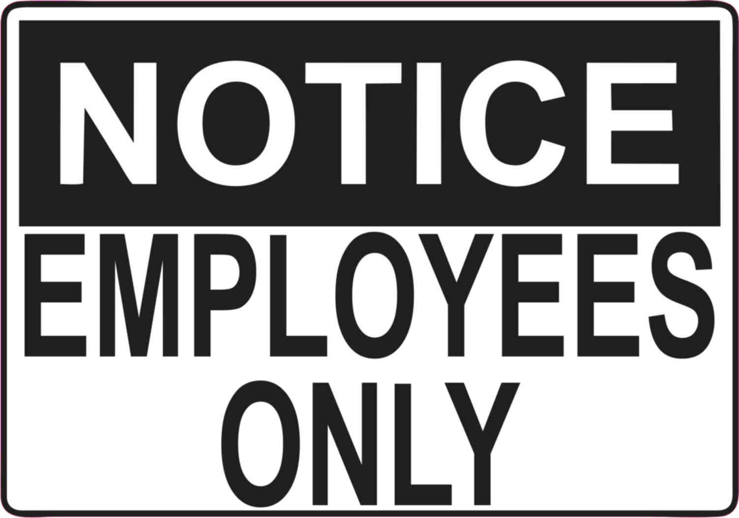 5in x 3 5in notice employees only sticker vinyl door wall sign stickers