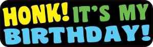 Honk! It's My Birthday Bumper Magnet