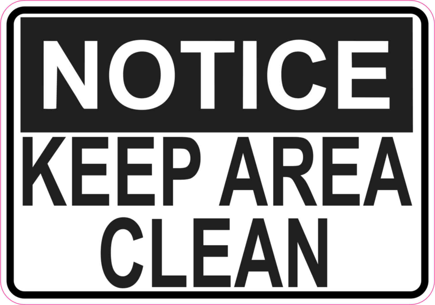 5in x 3 5in notice keep area clean sticker vinyl wall sign sticker signs