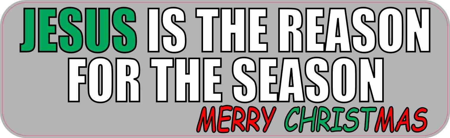 10in x 3in Gray Jesus is the Reason Bumper Sticker Vinyl Christmas ...