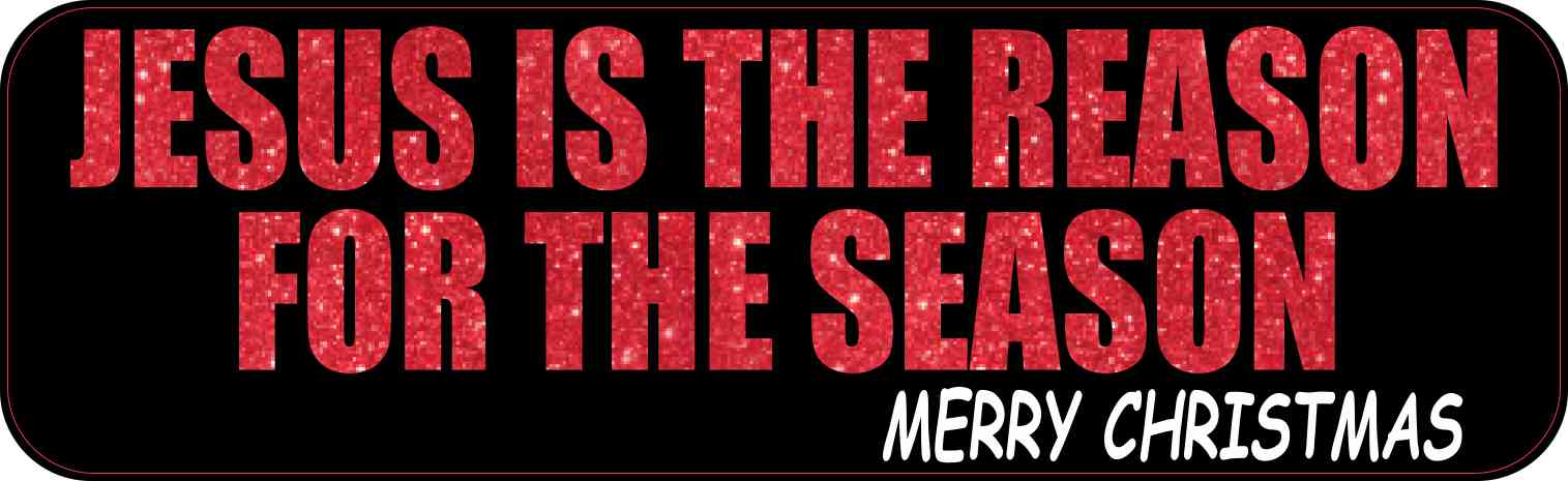 10in x 3in Jesus is the Reason Magnet Magnetic Christmas Bumper ...