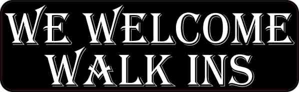 Walk Ins