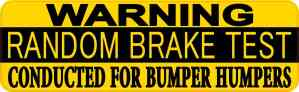 Warning Random Brake Test Sticker