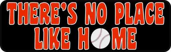 There's No Place Like Home Bumper Sticker
