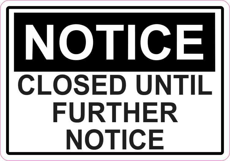 Closed Until Further Notice Sticker