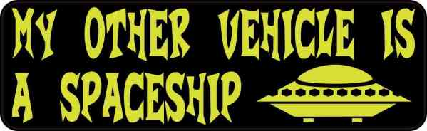My Other Vehicle is a Spaceship Bumper Sticker