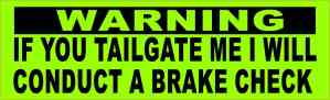 I Will Conduct a Brake Check Bumper Sticker