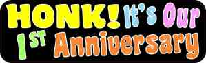 Honk! It's Our First Anniversary Bumper Sticker