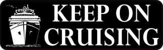 Keep on Cruising Bumper Sticker