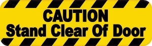 Caution Stand Clear Of Door Magnet