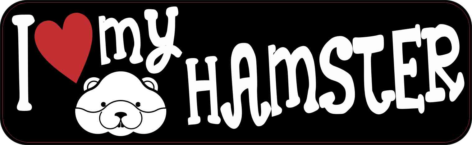 I Love My Hamster Bumper Sticker