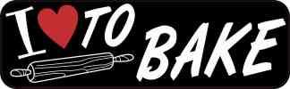 I Love to Bake Bumper Sticker