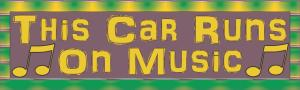 This Car Runs on Music Bumper Sticker