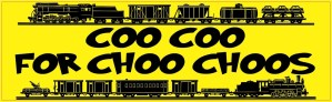 Coo Coo for Choo Choos Bumper Sticker