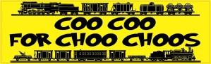 Coo Coo for Choo Choos Bumper Sticker