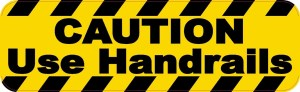 Caution Use Handrails Sticker