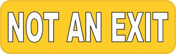 Yellow Not an Exit Sticker