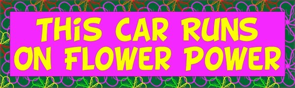 This Car Runs on Flower Power Bumper Sticker
