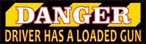 Danger Driver Has A Loaded Gun Magnet