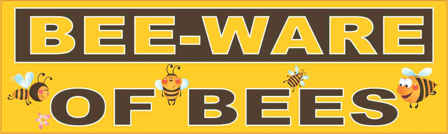 Cute Bee-Ware of Bees Sticker