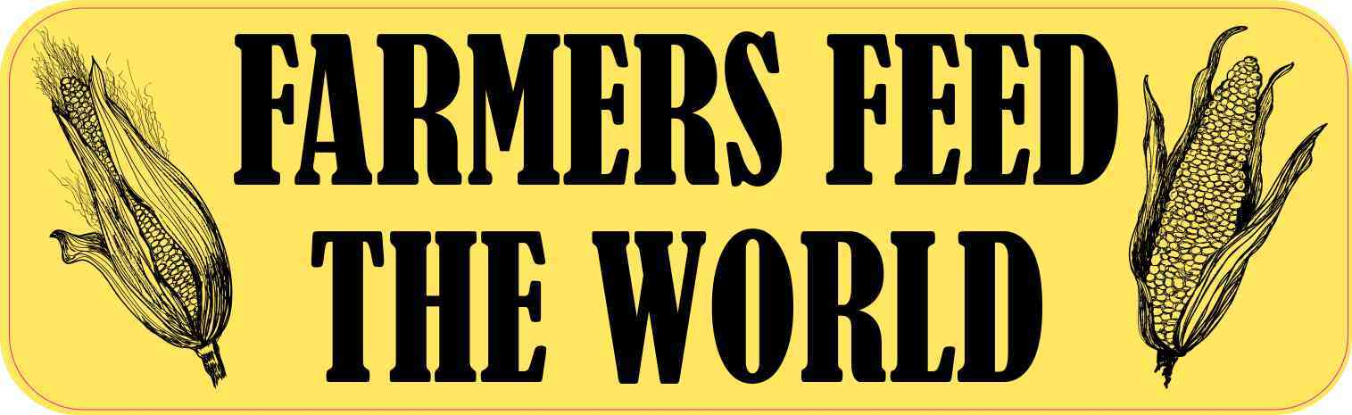 Corn Farmers Feed the World Bumper Sticker