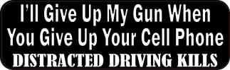 I'll Give Up My Gun When You Give Up Your Cell Phone Bumper Sticker