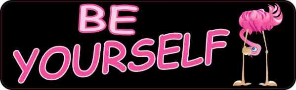 Be Yourself Bumper Sticker