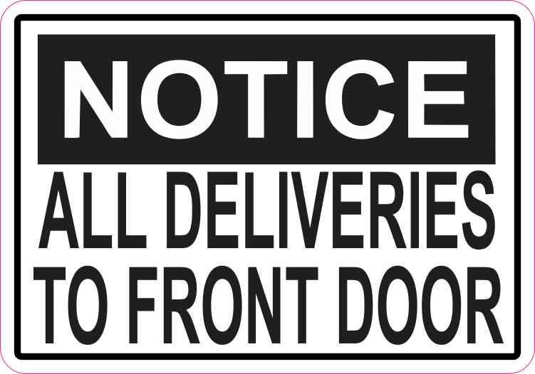 Notice All Deliveries to Front Door Sticker