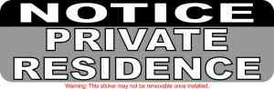 Notice Private Residence Permanent Vinyl Sticker