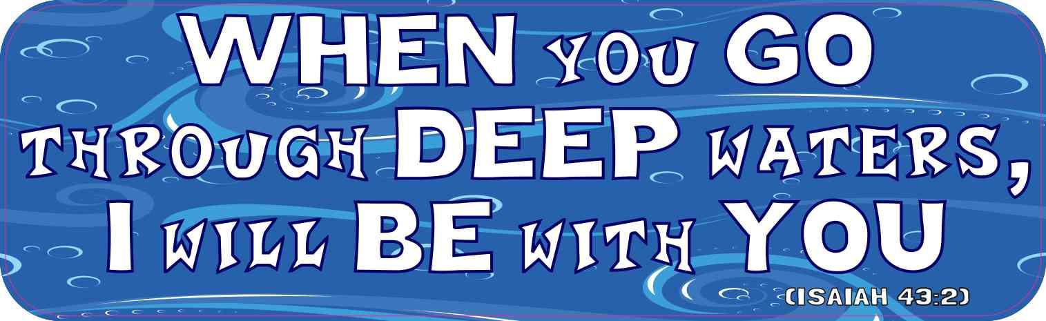 Isaiah 43:2 Bumper Sticker