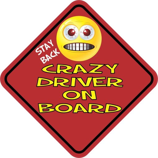 Stay Back Crazy Driver On Board Sticker
