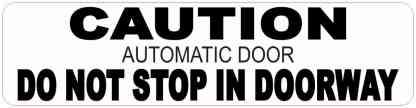 Automatic Door Do Not Stop in Doorway Sticker
