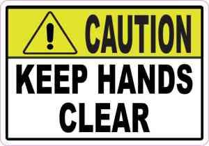 Caution Keep Hands Clear Sticker