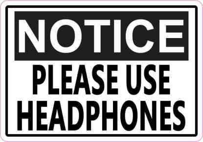 Notice Please Use Headphones Magnet