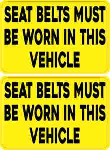 Seat Belts Must Be Worn Stickers