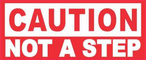 Caution Not a Step Sticker