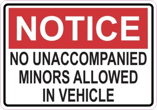 Notice No Unaccompanied Minors Allowed in Vehicle Sticker
