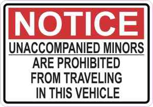 Notice Unaccompanied Minors Are Prohibited Sticker